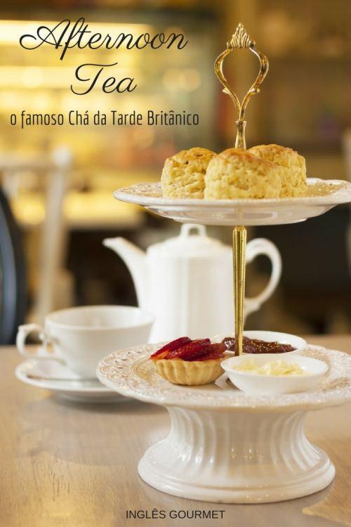 Como é o Afternoon Tea, o famoso Chá da Tarde Britânico   Inglês Gourmet