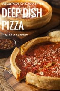 Receita de Chicago-Style Deep Dish Pizza