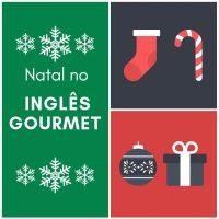 Natal no Inglês Gourmet