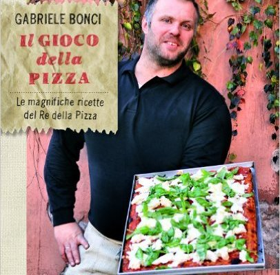 IL GIOCO DELLA PIZZA. LE MAGNIFICHE RICETTE DEL RE DELLA PIZZA di Gabriele Bonci