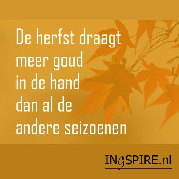 Spreuk: de herfst draagt meer goud in de hand dan al de andere seizoenen