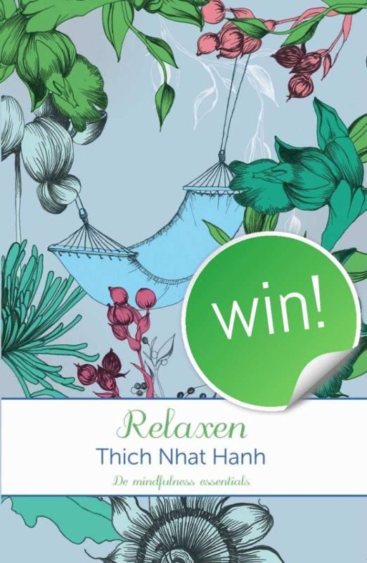 Doe ook mee! Win het boek RELAXEN van mindfulness leraar Thich Nhat Hanh   www.ingspire.nl