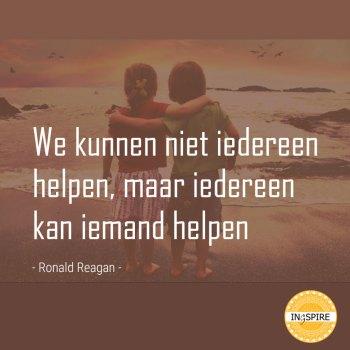 Citaat Ronald Reagan: We kunnen niet iedereen helpen, maar iedereen kan iemand helpen | ingspire