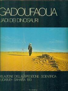 """Copertina del libro: Gadoufaoua uadi dei dinosauri, Relazione della spedizione scientifica """"Ligabue""""- Sahara 1973"""