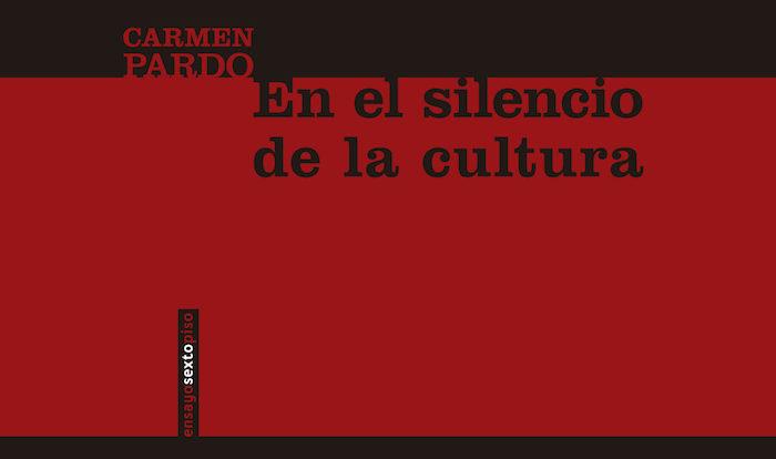 En el silencio de la cultura de Carmen Pardo