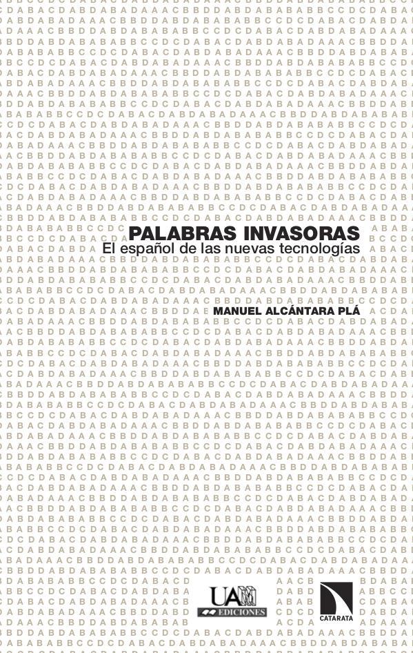 Palabras Invasoras. El español de las nuevas tecnologías. Manuel Alcántara Plá