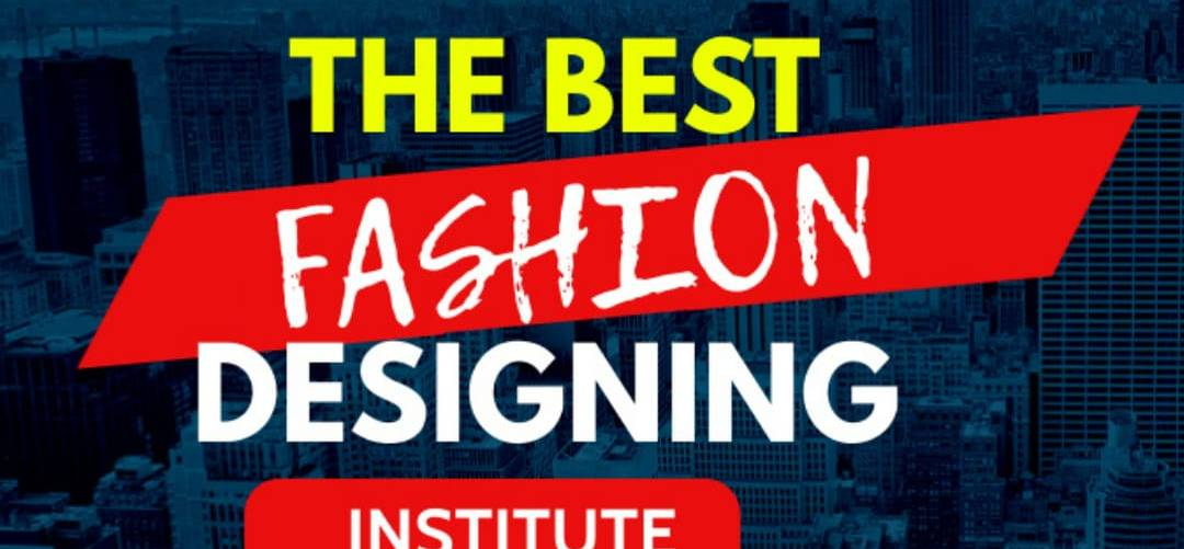 How to find the best Fashion Designing Institute