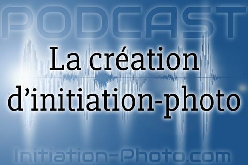 La création d'initiation photo (podcast)
