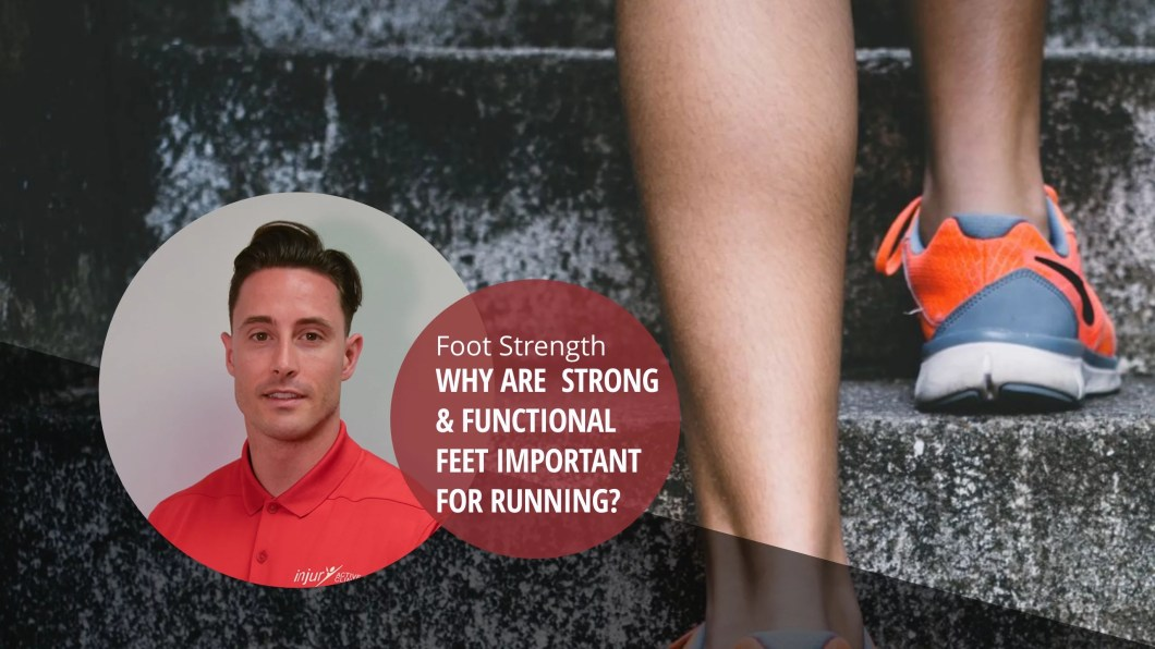 Foot Strength - Why are strong and functional feet important for running?