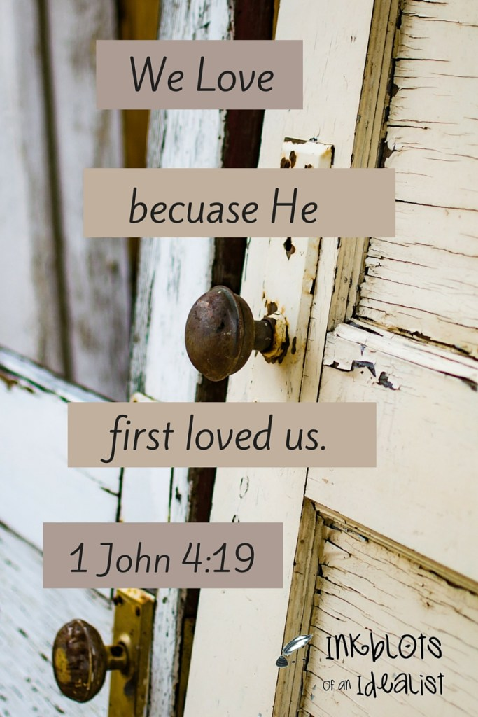 """We love because He first loved us."" -1 John 4:19 // Inkblots of an Idealist // 15 Picture Quotes on Love & Marriage (click to see Tolkien, Oscar Wilde, and the writer of Proverbs all together in one spot.)"