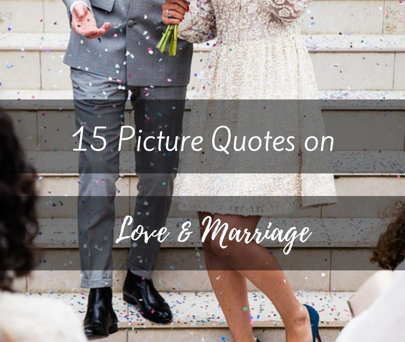 15 Picture Quotes on Love & Marriage
