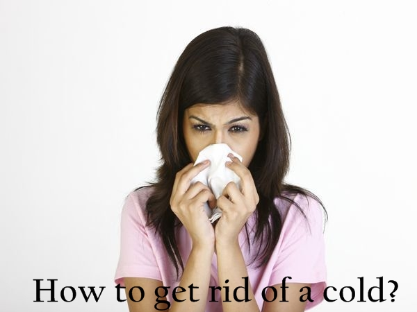 How to get rid of a Cold and Cough?