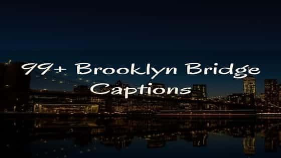 99+ Brooklyn Bridge Instagram Captions | Brooklyn Bridge Instagram Quotes
