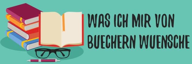 Was ich mir von Büchern wünsche