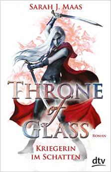 Maas_Throne of Glass_2_Kriegerin im Schatten_TB