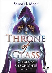 Maas_Throne of Glass_Celaenas Geschichte