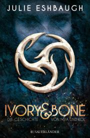 Eshbaugh_Ivory and Bone_1_Die Geschichte von Mya und Kol