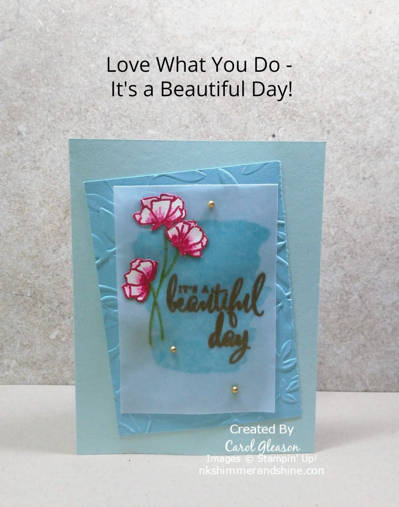 Light Blue all occasion card with embossed leaves and vellum. It features the Love What You Do stamp set by Stampin' Up!