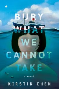 Bury What We Cannot Take by author Kirstin Chen