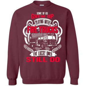 Firefighter Grew Up Playing With Fire Trucks Sweatshirt