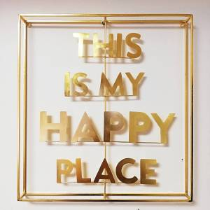 This Is My Happy Place - Gold Sign