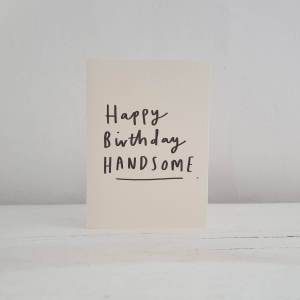 'Happy Birthday Handsome' Small Greetings Card