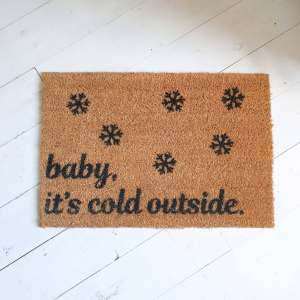 Baby It's Cold Outside Doormat 100% Natural Coir