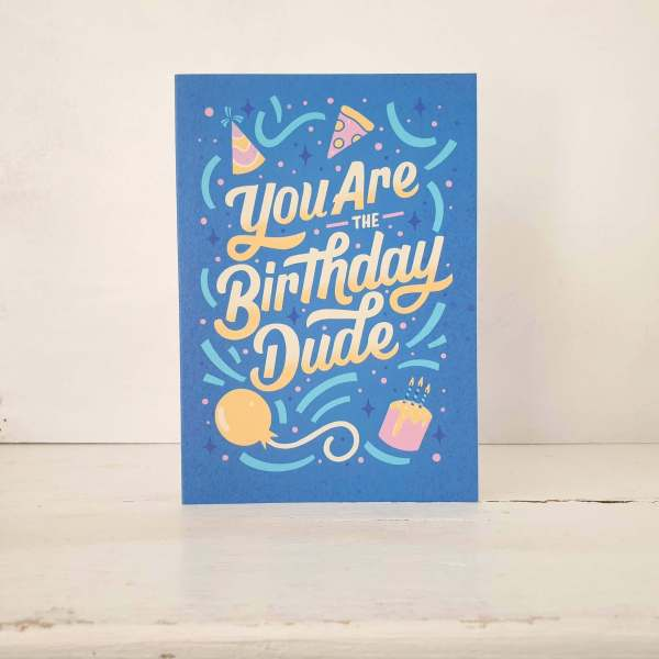 'You Are The Birthday Dude' Greetings Card