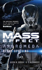 Mass Effect: Nexus Uprising by Jason M. Hough (Gifted)