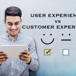 USER EXPERIENCE VS CUSTOMER EXPERIENCE