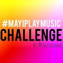 • #mayiplaymusic •