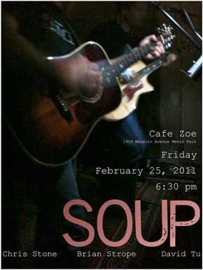 poster for the band Soup, appearing at Cafe Zoe in Menlo Park