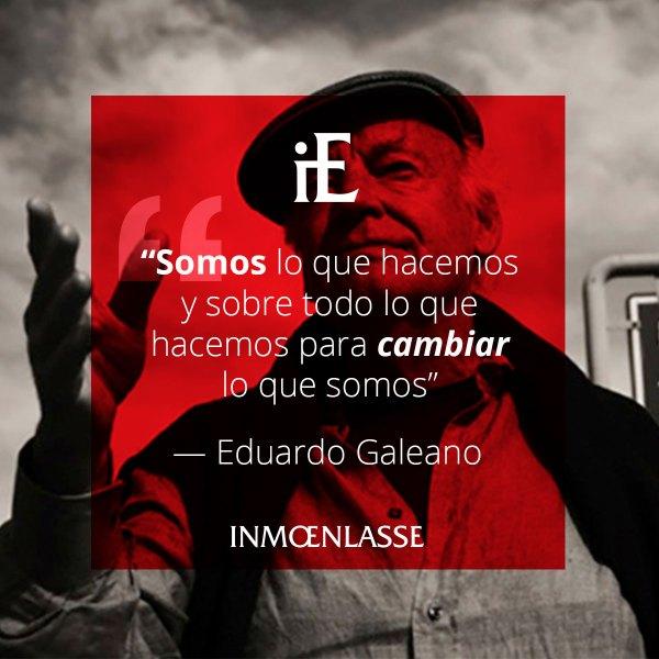 Eduardo Galeano - Somos lo que hacemos