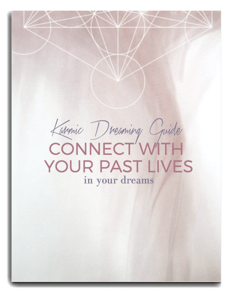 The Karmic Dreaming Guide: Connect With Past Lives In Your Dreams