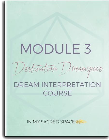 Destination Dreamspace online dream interpretation course Module 3