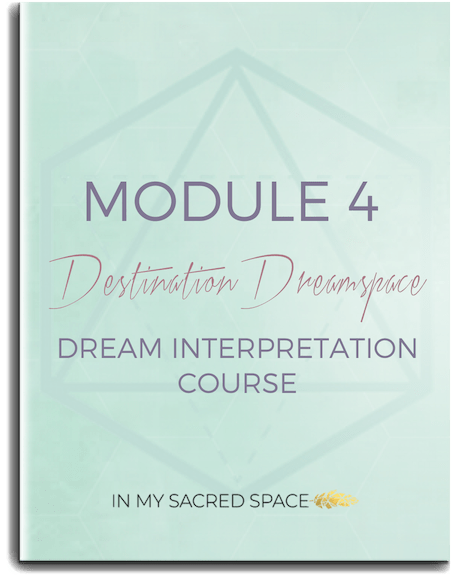 Destination Dreamspace online dream interpretation course Module 4