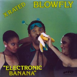 Blowfly - Electronic Banana 1984