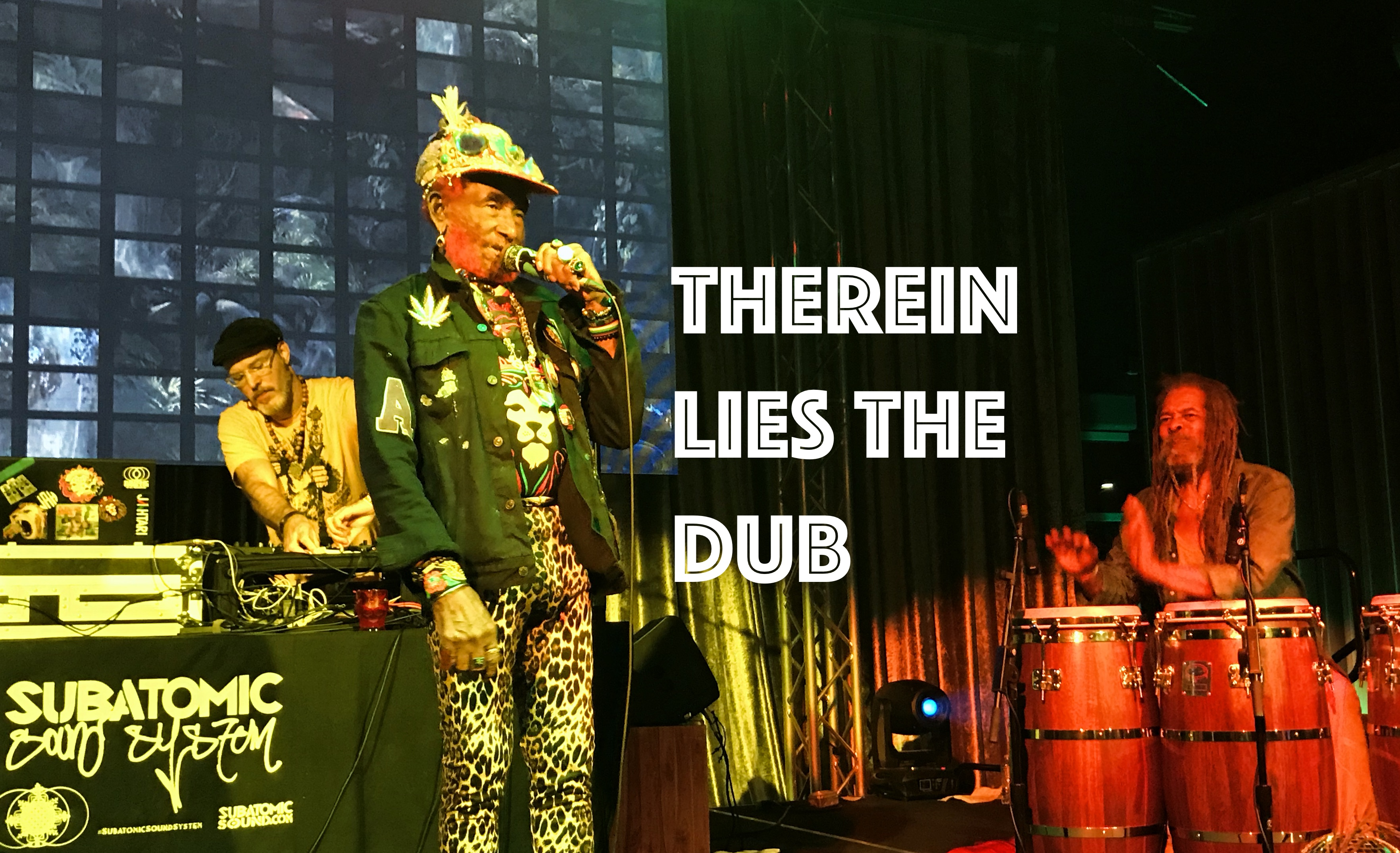 Therein Lies The Dub, Lee Scratch Perry Concert Review