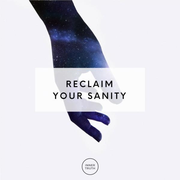 reclaim your sanity
