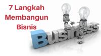 7 Langkah membangun bisnis