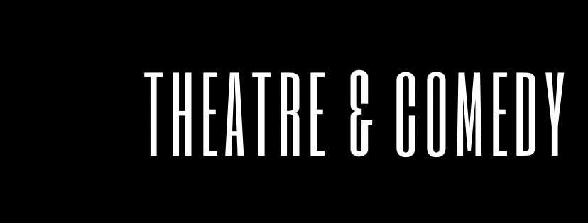 theatre and comedy