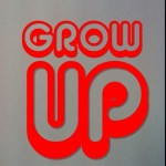 We Have To Be Grown Ups – Help!