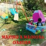 Making A Magical Garden – The Beginning