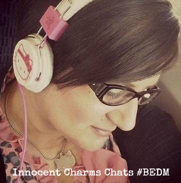 Innocent Charms Chats #BEDM