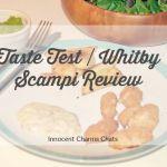 Taste Test // Whitby Scampi
