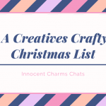 A Creatives Crafty Christmas List