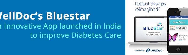'WellDoc's Bluestar' An Innovative App launched in India to Improve Diabetes Care