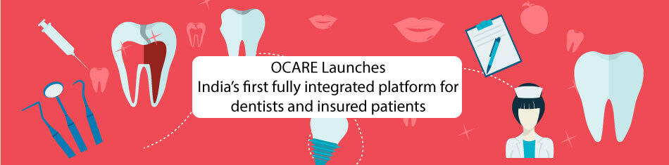 OCARE Launches India's first fully integrated platform for dentists and insured patients