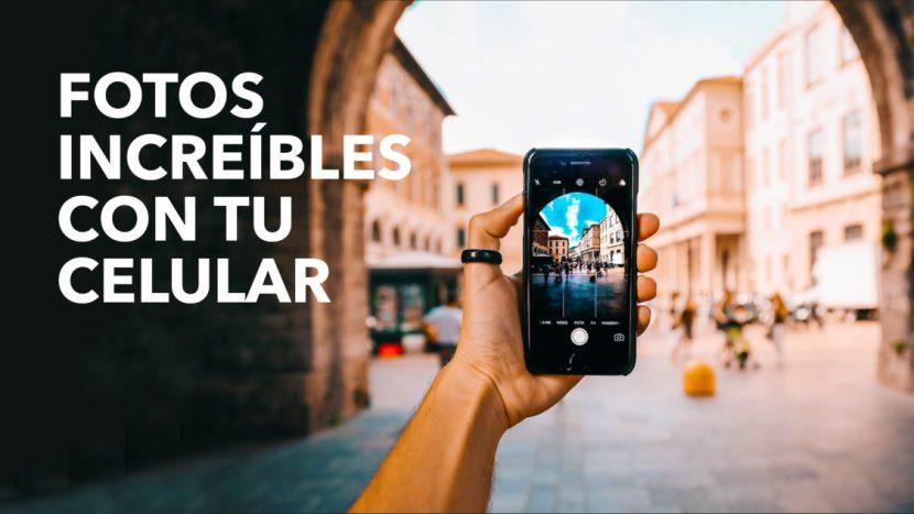 Fotos increíbles con tu celular