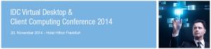 IDC Virtual Desktop & Client Computing Conference 2014